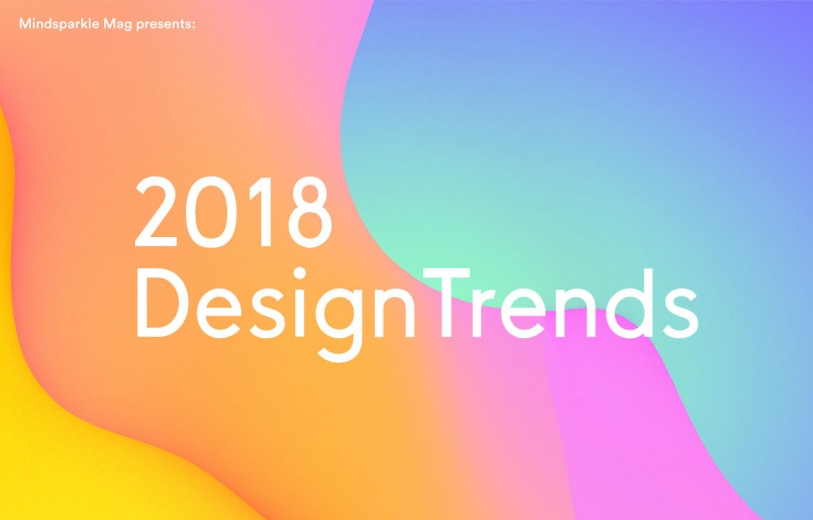 2018 Design Trends mindsparkle mag