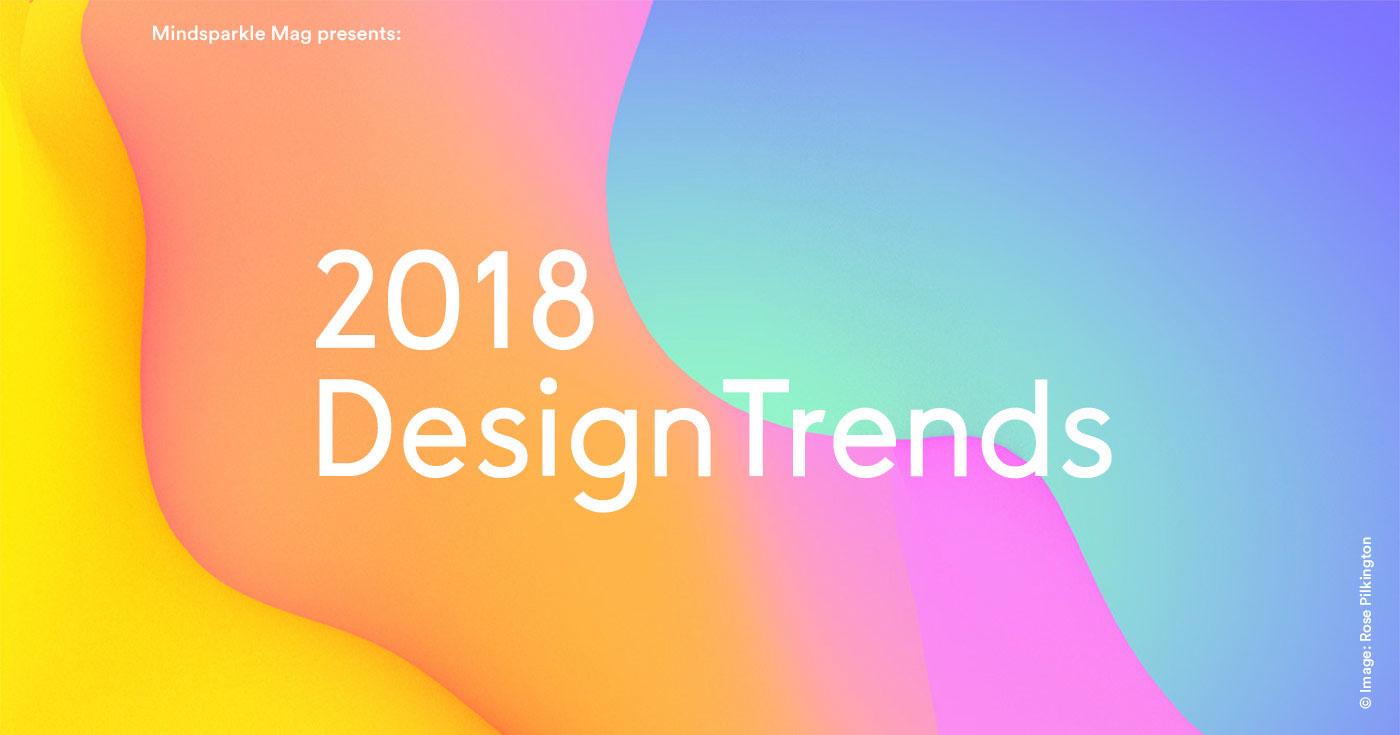 2018 Design Trends - Mindsparkle Mag